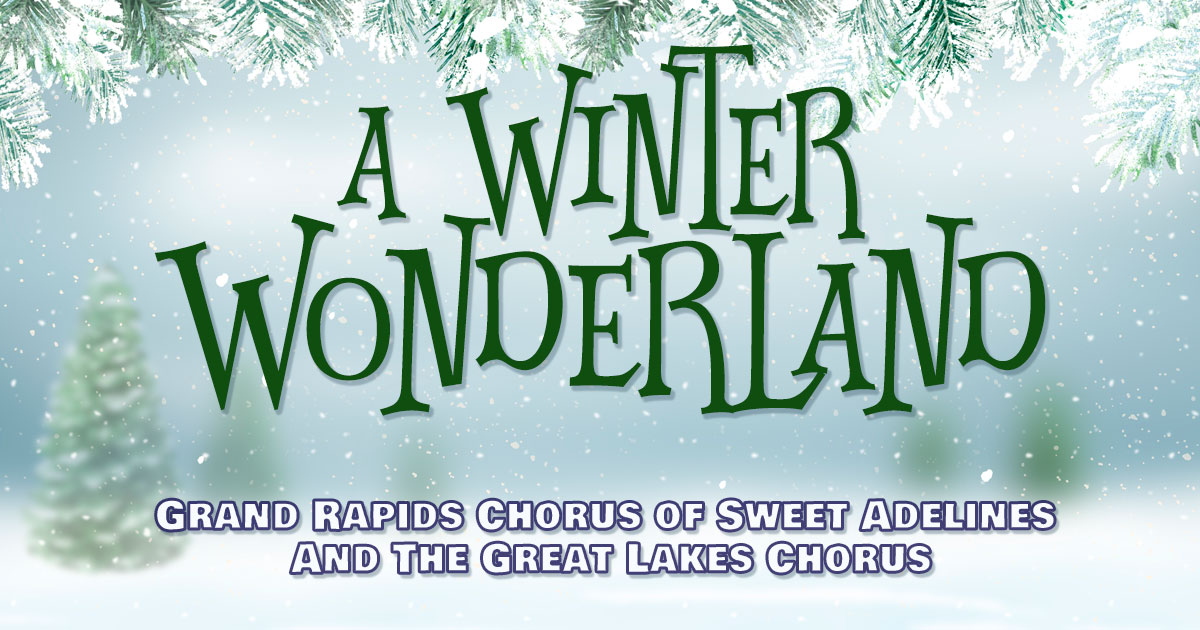 Great Lakes Chorus Winter Wonderland